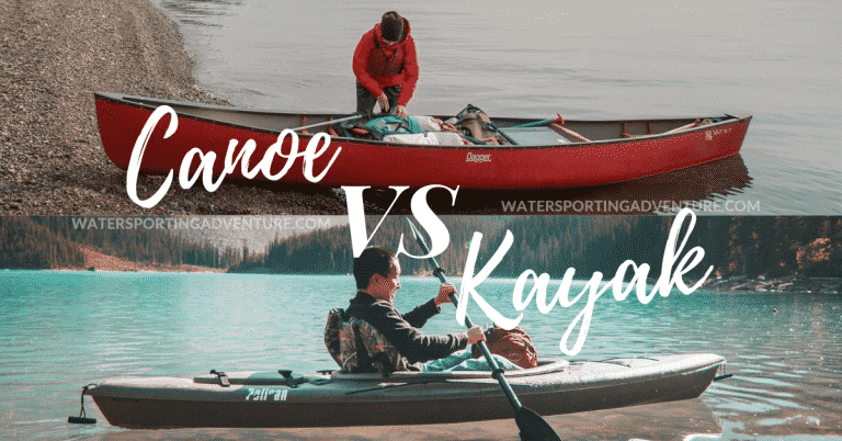 Canoe vs Kayak – What Are The Key Differences?